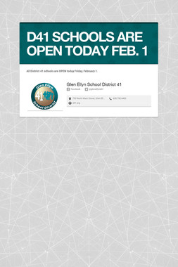 D41 SCHOOLS ARE OPEN TODAY FEB. 1