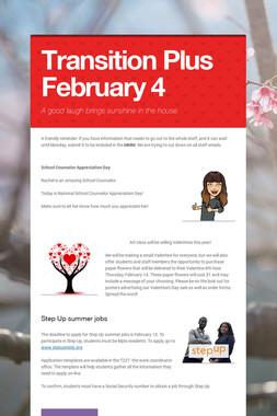 Transition Plus         February 4