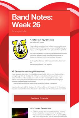 Band Notes: Week 26