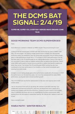 The DCMS Bat Signal: 2/4/19