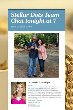 Stellar Dots Team Chat tonight at 7