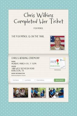 Chris Wilkins Completed Her Ticket