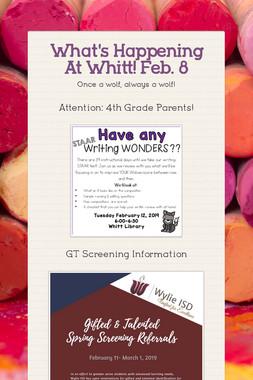 What's Happening At Whitt! Feb. 8
