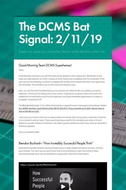 The DCMS Bat Signal: 2/11/19