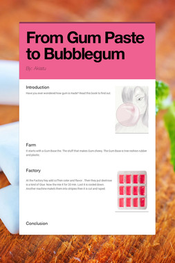 From Gum Paste to Bubblegum