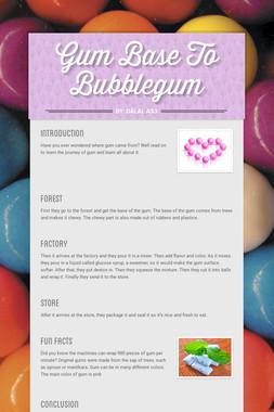 Gum Base To Bubblegum