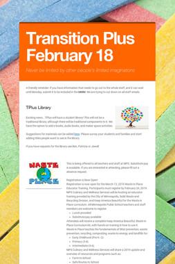 Transition Plus         February 18