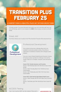 Transition Plus         February 25