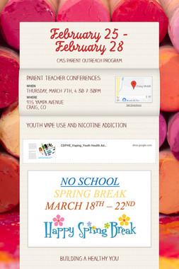 February 25 - February 28