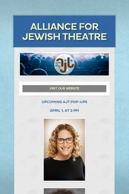 ALLIANCE FOR JEWISH THEATRE