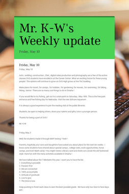 Mr. K-W's Weekly update