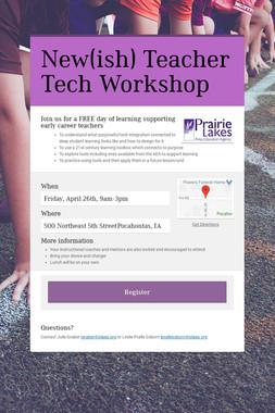 New(ish) Teacher Tech Workshop