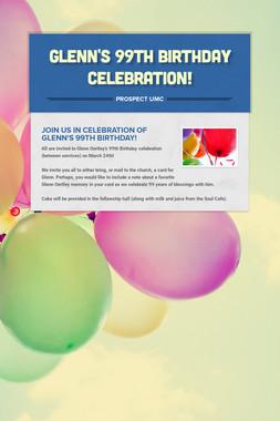 GLENN'S 99TH BIRTHDAY CELEBRATION!