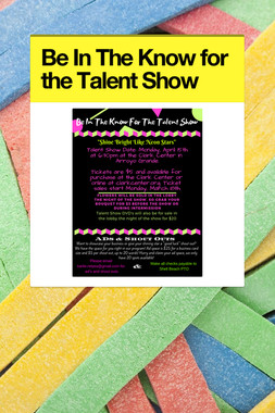 Be In The Know for the Talent Show