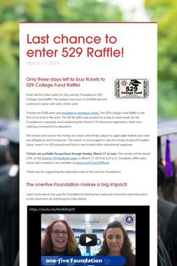 Last chance to enter 529 Raffle!