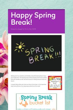 Happy Spring Break!