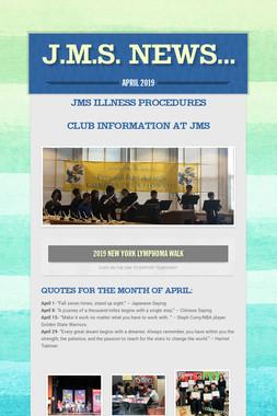 J.M.S. News...