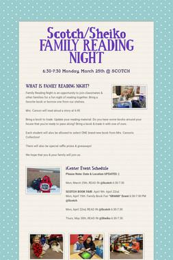 Scotch/Sheiko FAMILY READING NIGHT