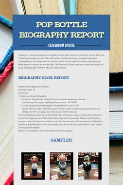 POP BOTTLE BIOGRAPHY REPORT