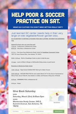 Help Poor & Soccer Practice on Sat.