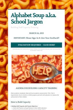 Alphabet Soup a.k.a. School Jargon