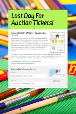 Last Day For Auction Tickets!