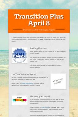 Transition Plus         April 8