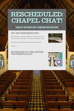 RESCHEDULED:Chapel Chat!
