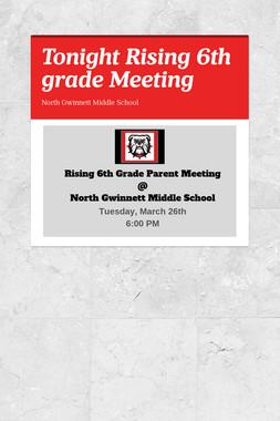 Tonight Rising 6th grade Meeting