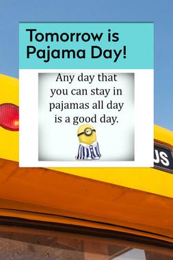 Tomorrow is Pajama Day!