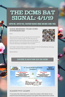 The DCMS Bat Signal: 4/1/19