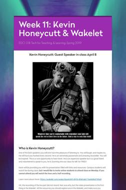 Week 11: Kevin Honeycutt & Wakelet