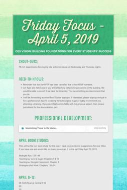 Friday Focus - April 5, 2019