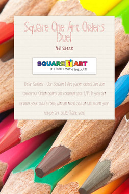 Square One Art Orders Due!