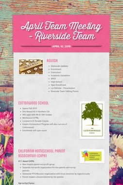 April Team Meeting - Riverside Team