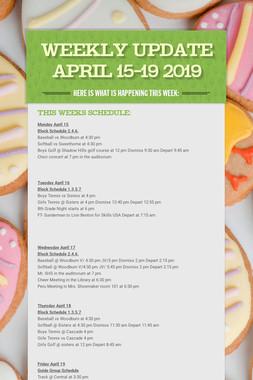 Weekly Update April 15-19 2019