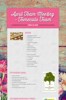 April Team Meeting - Temecula Team