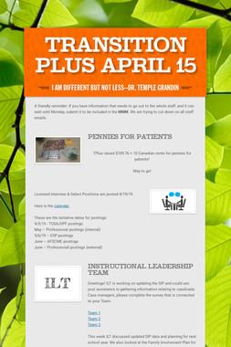Transition Plus         April 15