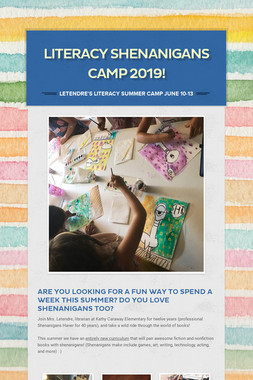 Literacy Shenanigans Camp 2019!