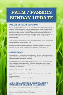 Palm / Passion Sunday Update