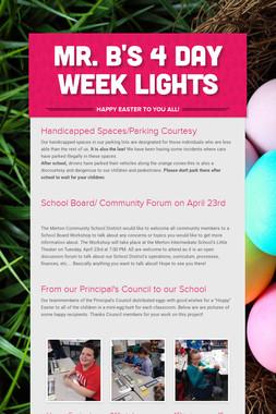 Mr. B's 4 Day Week Lights