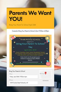 Parents We Want YOU!