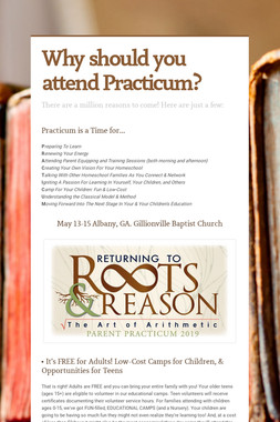 Why should you attend Practicum?