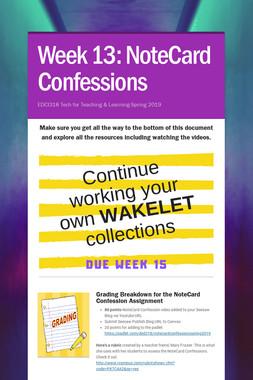 Week 13: NoteCard Confessions