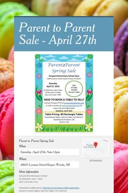 Parent to Parent Sale - April 27th