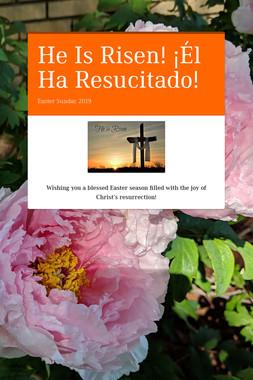 He Is Risen!     ¡Él Ha Resucitado!