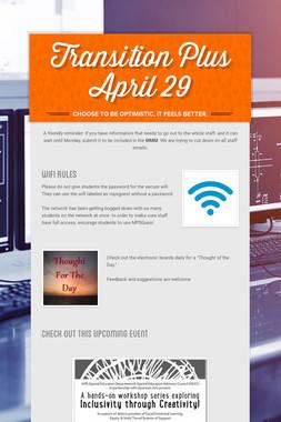Transition Plus         April 29