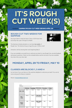 It's ROUGH CUT WEEK(s)