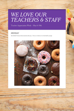 WE LOVE OUR TEACHERS & STAFF