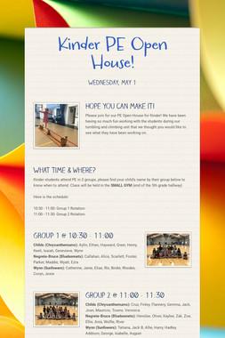Kinder PE Open House!
